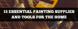 15 essential painting supplies and tools for the home