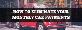 how to eliminate your monthly car payments