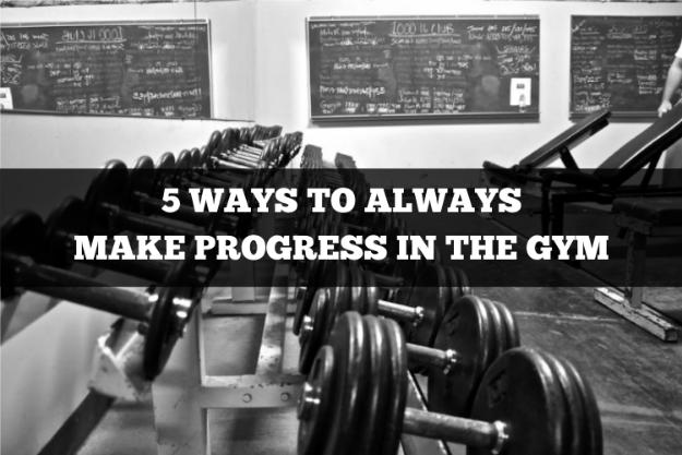5 ways to always make progress in the gym