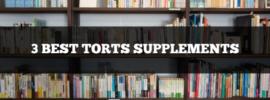 3 best torts supplements