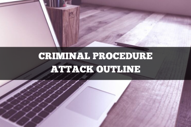 criminal procedure attack outline
