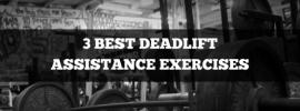 3 best deadlift assistance exercises