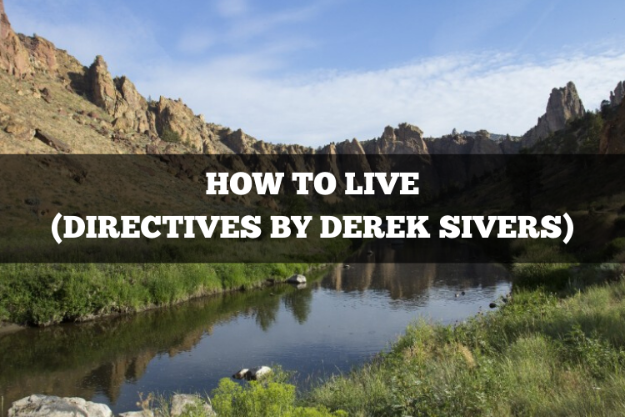 how to live directives by derek sivers